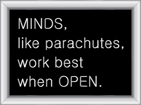 illustration of a basic silver frame with text Minds, like parachutes, work best when open, on black background, vector image, eps10 Illustration