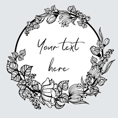 Round frame with painted flowers. Black and white graphic flowers, leaves and berries are located around the field for the inscription.