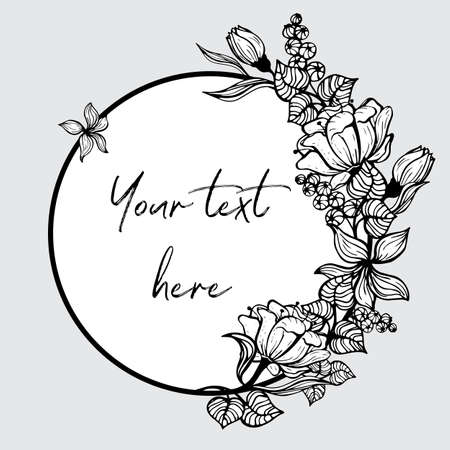 Round frame with painted flowers. Black and white graphic flowers, leaves and berries are located around the right side of the field for the inscription. Illustration