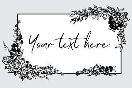 Rectangular frame for the inscription with painted plants. Black and white graphics berries and leaves are located at the corners of the frame.