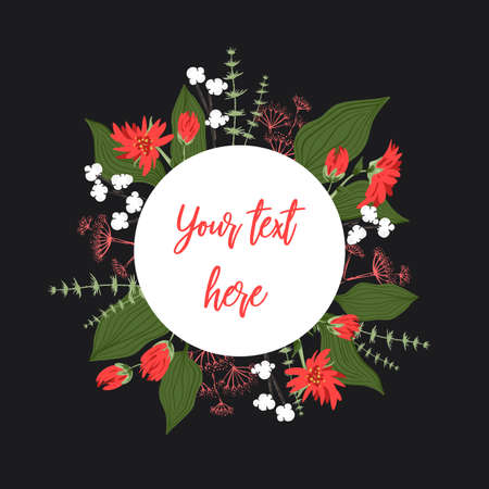 Round template for your text, decoration of flowers, berries, leaves and other plants. Bright frame for gift card and other greeting on holidays. Isolated on a black background.