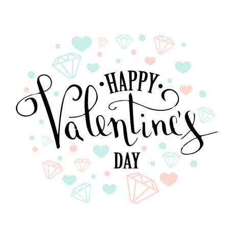 Valentines Day greeting card with geometric form diamond. Calligraphic pen inscription on a white background with jewels.
