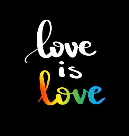 homophobia: Love is love. Gay pride slogan with hand written lettering. Inspirational LGBT rights concept poster. Homosexuality emblem. Multicolored peace flag movement. Print vector design.
