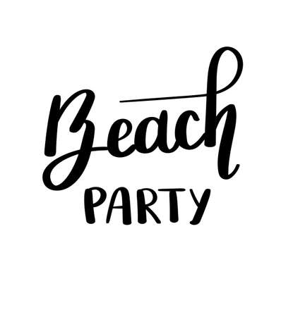 Beach party. Summer quote. Handwritten for holiday greeting cards. Hand drawn illustration. Handwritten lettering. Hand Drawn lettering. Summer card design elements.