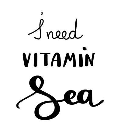 I need vitamin sea. Handwritten for holiday greeting cards. Hand drawn illustration. Handwritten lettering. Hand Drawn lettering. Summer card design elements. Vector 10 Stock Photo