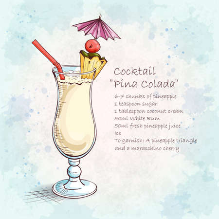 Cocktail Pina Colada. A sweet tropical cocktail. A delicious and refreshing Summer drink. Detailed recipe. Hand drawn vector illustration.