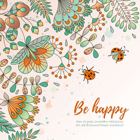 card with flowers and ladybugs. Cute colorful floral background. Be happy. Perfect for greetings, invitations, announcement, wedding design. Ilustração