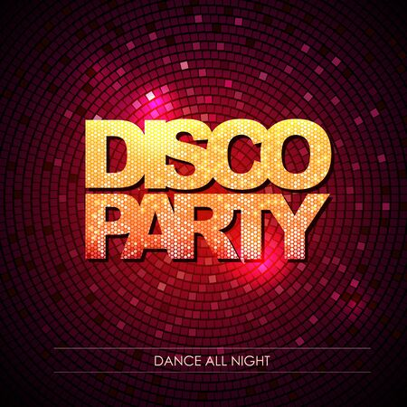 nighttime: Typography Disco background. Disco party.