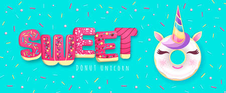 Typography banner with Fantasy fairytale Sweet donut like unicorn. Junk fast food.