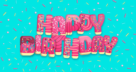 Typography banner happy birthday with donuts. Junk fast food. Vector illustration Illustration