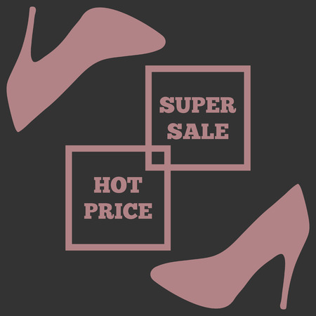 super hot: Silhouette of shoes and square frame for your text with the word Super Sale and Hot Price. Pink on black. Abstract.