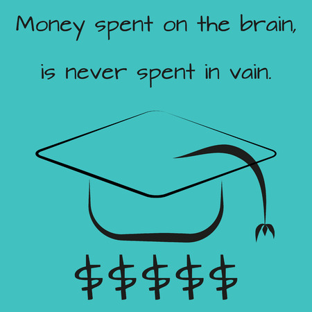 trencher: Motivational poster, postcard. Contour trencher with a tassel, a dollar silhouette and proverb Money spent on the brain is never spent in vain. Schematic illustration of black brush on a blue background. Abstract.