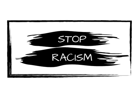 racism: Smear brush in rough rectangular frame. Slogan Stop Racism. Isolated image. Abstract. Illustration