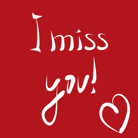 i miss you: Abstract card, poster. Red background, handwriting I miss you! The symbol of the heart. White brush. Illustration