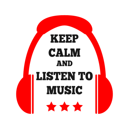 Simple poster with the image of headphones, stars and text Keep calm and listen to music. Red, black.