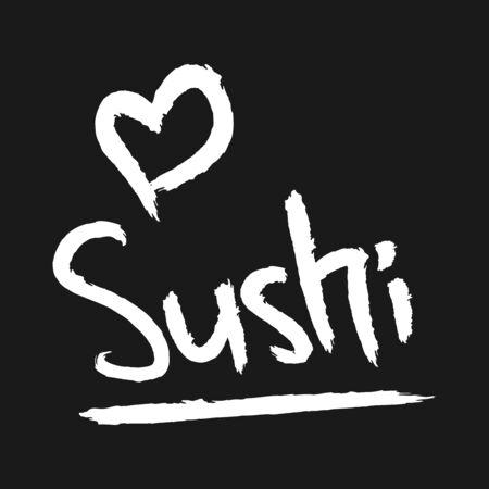 scruffy: Handwriting Sushi made scruffy brush. Sign of heart. White, black.