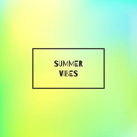 Square blurred background with frame and text Summer Vibes. Vector illustration.