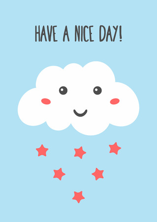 Text Have A Nice Day! and cute cloud with funny face and rain in the form of stars. Vector illustration.