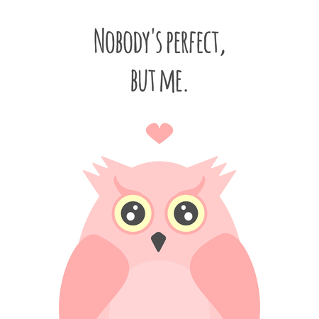Funny owl, heart and text Nobodys perfect, but me. Cute girly print, sticker, postcard. Vector illustration. Иллюстрация