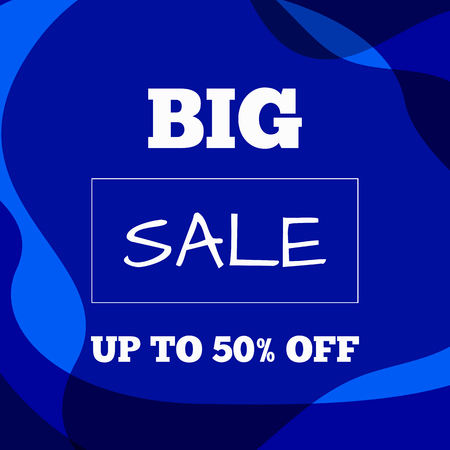 Square blue background with text Big Sale Up To 50% Off. Advertising vector illustration.