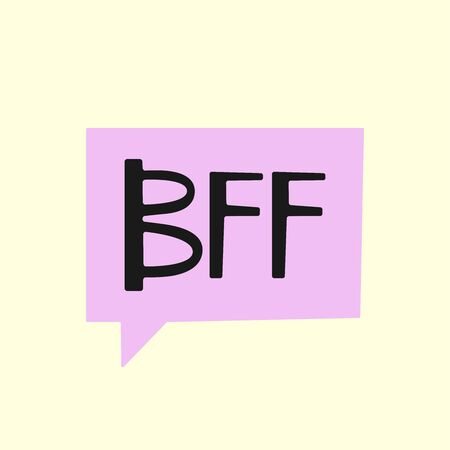 Bubble speech and acronym BFF - Best Friends Forever. Vector illustration.