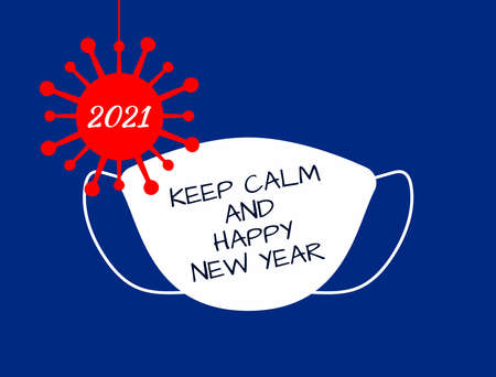 Medical mask with the text Keep Calm and Happy New Year. Hanging Christmas tree toy in the form of coronavirus bacterium with number 2021. Vector illustration.
