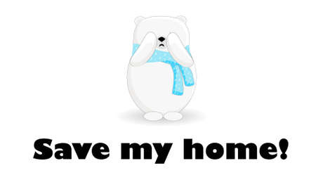 Save my house. Northern polar bear is crying. Melting glaciers. Bear character on a white background..
