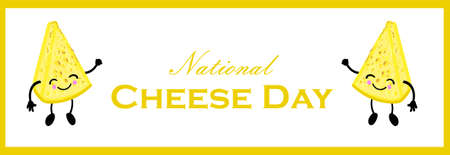National Cheese Day. Postcard or banner for International Cheese Day. Cute cartoon cheesy character. Cheese with a face and a smile. Dairy.
