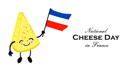 Cheese Day in France. National holiday of cheese. Cute character with arms and legs. French flag. Greeting card or poster.