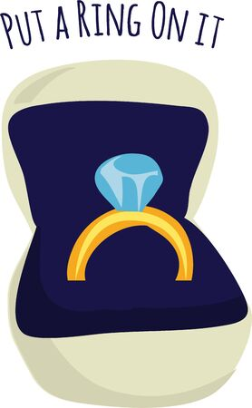 show ring: Show off our engagement ring with this shiny jewel. Illustration