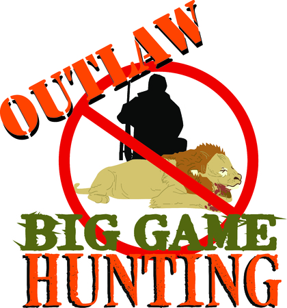 outlaw: Display your responsibility to spread the word to outlaw big game hunting, with pride, with this design on bags, banners, t-shirts and more. Illustration