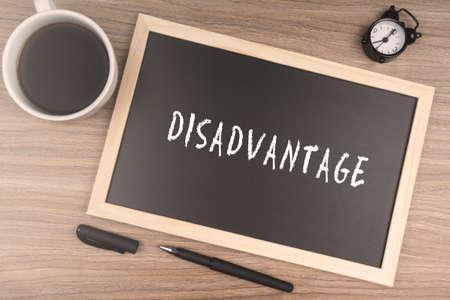 disadvantage: DISADVANTAGE