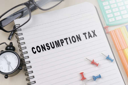 CONSUMPTION TAX. Business concept