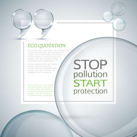 stop pollution: Vector illustration of beautiful abstract crystal clear background with quotes. Ecology concept includes quote sign icon and water drops backdrop. Totally vector image. Stop pollution start protection