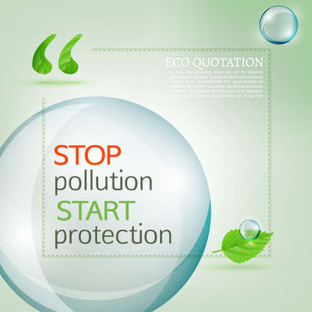 stop pollution: Vector illustration of beautiful abstract bio background with quotes. Ecology concept includes quote sign icon and fresh leaf and water drops. Totally vector image. Stop pollution start protection.