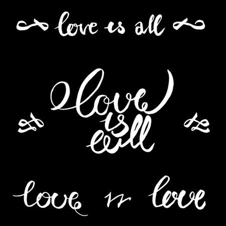 Beautiful illustration of handwritten romantic typography in black and white colors. Love is all. Useful for postcard, invitation, T-shirt and poster creative design.