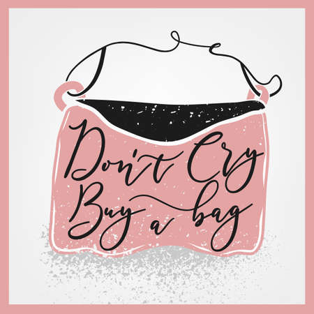 Stylish bag lettering of do not cry, buy a bag, motivational quote illustration.