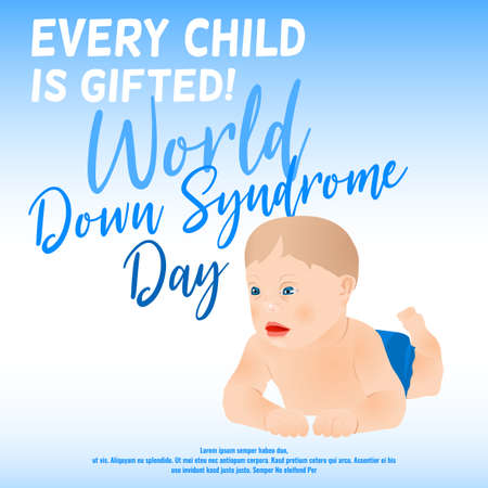 World down syndrome awareness day poster. Every child is gifted. Vector illustration in blue and white colours with little boy image.