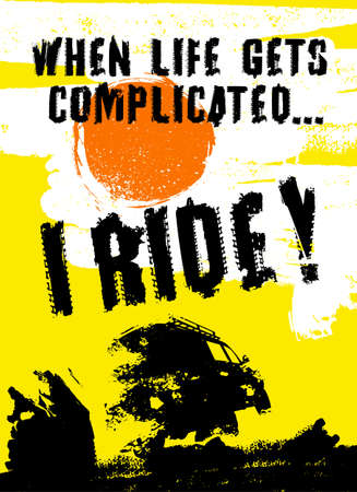 When life gets complicated I ride! Off road quote lettering. Grunge words made from unique letters. Vector illustration useful for poster, print and T-shirt design. Editable graphic element in yellow, black and white colors.