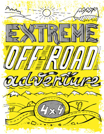 Extreme off-road adventure. Vintage style. Unique hand drawn lettering. Vertical vector illustration in white, yellow and black colours useful for retro poster, print and apparel design.