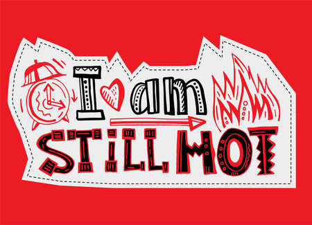 I am still hot, it just comes in flashes. Creative hand drawn lettering. Beautiful typography in doodle style useful for banner, card, print, poster and T-shirt design. Editable vector illustration Иллюстрация