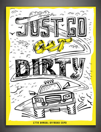 Just go get dirty. Quote, saying, aphorism. Unique hand drawn off-road lettering. Vertical vector illustration in white, yellow and black colours useful for poster, print and apparel design.
