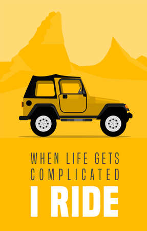 When life gets complicated I ride. Vertical poster in modern style with off road quote. Vector illustration useful for print and T-shirt design. Editable graphic element in yellow, black, white colors
