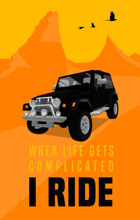When life gets complicated I ride. Vertical poster in modern style with off road quote. Vector illustration useful for print, T-shirt design. Editable graphic element in yellow, black, orange colors