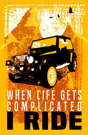 When life gets complicated I ride. Vertical poster in modern style with off road quote. Vector illustration useful for print and T-shirt design. Editable element in yellow, black, orange colors