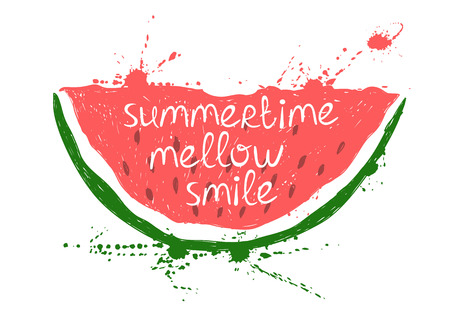 Hand drawn illustration with isolated red slice of watermelon on a white background. Typography poster with creative slogan. Vectores
