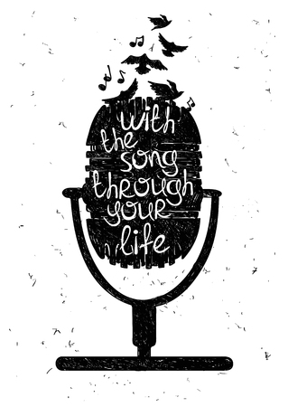 "Hand drawn musical illustration with silhouette of microphone. Creative typography poster with phrase ""With the song through your life""."