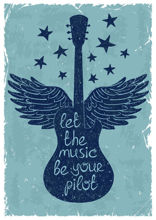 grunge music background: Hand drawn retro musical illustration with silhouettes of guitar, wings and stars. Creative typography poster with phrase Let the music be your pilot.