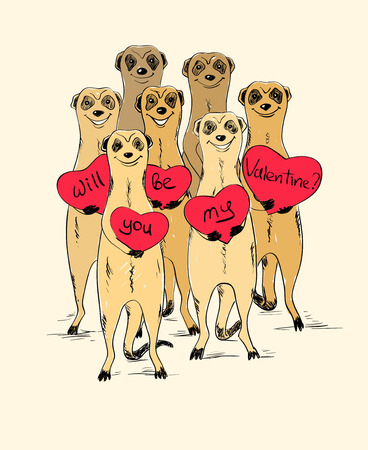 Sketch illustration with funny smiling group of meerkats. Cute meerkats holding hearts with text will you be my Valentine. Greeting Love or Valentine's day card.
