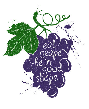 white grape: Hand drawn illustration of isolated colorful grape branch silhouette on a white background. Typography poster with creative poetic quote inside - eat grape be in good shape.